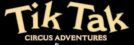 Tik Tak circus adventures